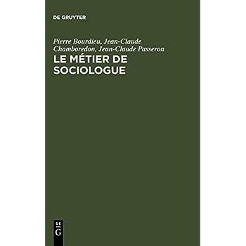 Le Metier De Sociologue: Prealables Epistemologiques