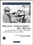 Musiche tradizionali del Molise. Le registrazioni di Diego Carpitella e Alberto Mario Cirese (1954). Con CD Audio