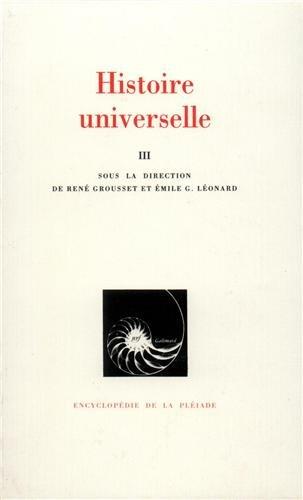 Histoire universelle, tome III : De la Réforme à nos jours par Grousset R., Leonard Emile -g.