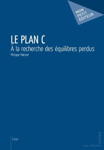En ligne téléchargement Le Plan C: À la recherche des équilibres perdus pdf epub