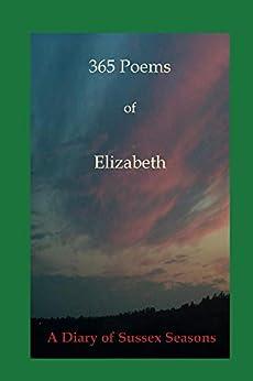Descargar Con Utorrent 365 poems of Elizabeth: A diary of Sussex Seasons PDF Gratis