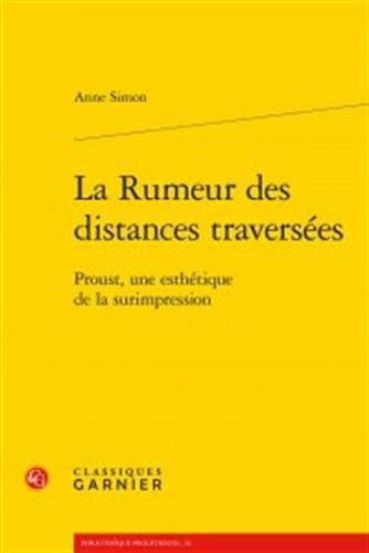La Rumeur des distances traversées : Proust, une esthétique de la surimpression