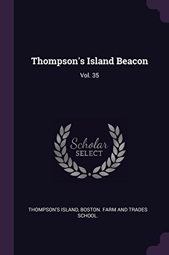 Thompson's Island Beacon: Vol. 35 (35 Beacon)