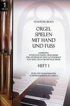 Orgel spielen mit Hand und Fuß - Band 1