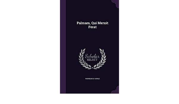Buy Palmam Qui Meruit Ferat Book Online At Low Prices In India Palmam Qui Meruit Ferat Reviews Ratings Amazon In
