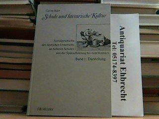 Schule und literarische Kultur. Sozialgeschichte des deutschen Unterrichts an höheren Schulen von der Spätaufklärung bis zum Vormärz