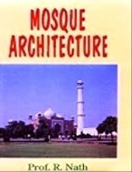 Mosque Architecture: From Medina to Hindustan, 622-1654 AD