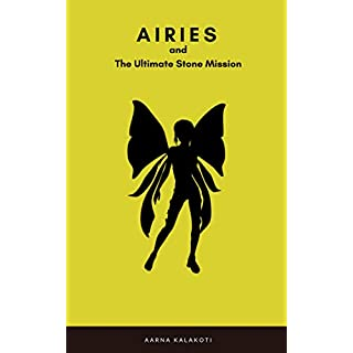 Airies and The Ultimate Stone Mission (English Edition)