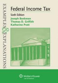 Examples & Explanations: Federal Income Taxation 6th (sixth) edition