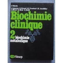 BIOCHIMIE CLINIQUE 2-BIOCHIMIE METABOLIQUE par Pierre Métais