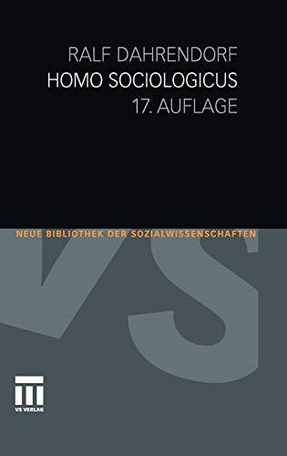Homo Sociologicus: Ein Versuch zur Geschichte, Bedeutung und Kritik der Kategorie der sozialen Rolle (Neue Bibliothek der Sozialwissenschaften)