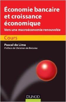 Economie bancaire et croissance économique - Cours de Pascal Lima (de) ( 5 septembre 2012 )