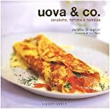 Uova & Co. Omelette, frittate e tortillas. Ediz. illustrata