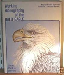 Working Bibliography of the Bald Eagle (NWF scientific/technical series)