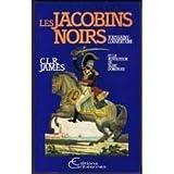 Les jacobins noirs. Toussaint-Louverture et la révolution de Saint-Domingue