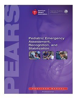 pears-provider-manual-pediatric-emergency-assessment-recognition-and-stabilization-1st-first-edition