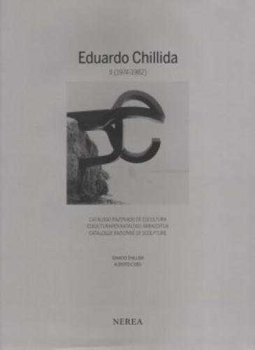 Eduardo Chillida - Catalogue Raisonne of Sculpture Vol 2 por Ignacio Chillida Belzunce, Manuel Alberto Cobo Almagro