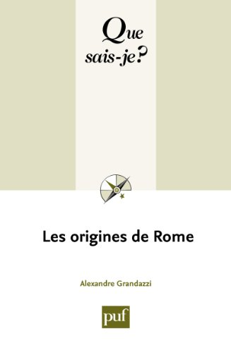 Télécharger en ligne Les origines de Rome: « Que sais-je ? » n° 216 pdf epub