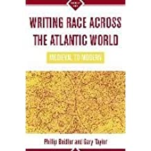 [Writing Race Across the Atlantic World] (By: Philip D. Beidler) [published: January, 2005]