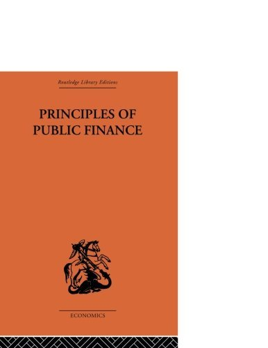 Principles of Public Finance (Routledge Library Editions)