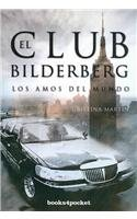 El club Bildelberg/The Bildelberg Club: Los amos del mundo/The Masters of the World