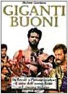 Giganti buoni. Da Ercole a Piedone (e oltre) il mito dell'uomo forte nel cinema italiano (Gli album)