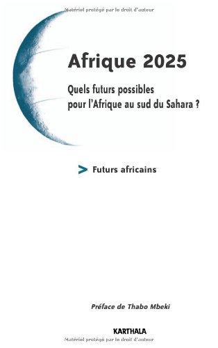 Afrique 2025 : Quels futurs possibles pour l'Afrique au sud du Sahara ?