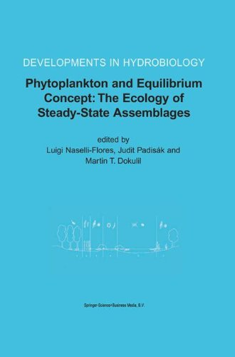 Phytoplankton and Equilibrium Concept: The Ecology of Steady-State Assemblages (Developments in Hydrobiology): Proceedings of the 13th Workshop of the ... in Hydrobiology (172), Band 172)