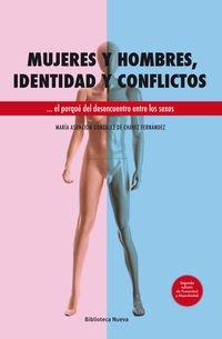 Mujeres y hombres, identidad y conflictos: El porqué del desencuentro entre los sexos (PSICOLOGIA UNIVERSIDAD) por Mª Asunción González de Chávez Fernández