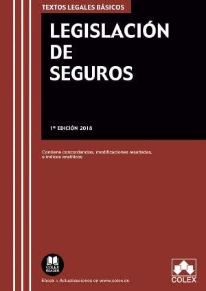 Legislación de Seguros: Contiene concordancias, modificaciones resaltadas e índices analíticos (TEXTOS LEGALES BÁSICOS) por Editorial Colex