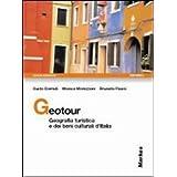 Geotour. Geografia turistica e dei beni culturali d'Italia. Per gli Ist. tecnici e per gli Ist. professionali. Con CD-ROM