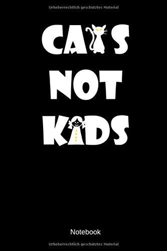 Kostüm Mensch Hunde - Cats Not Kids Notebook: Liniertes Katzen Freunde Notizbuch oder Tagebuch für alle Tierliebenden Menschen