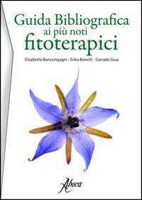Guida bibliografica ai più noti fitoterapici. Ediz. spagnola