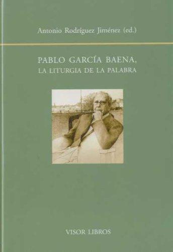 Pablo García Baena : la liturgia de la palabra por Antonio Rodríguez Jiménez