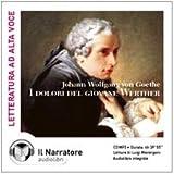 I dolori del giovane Werther letto da Luigi Marangoni e Moro Silo. Audiolibro. CD Audio formato MP3. Ediz. integrale