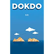 Dokdo: A Historical Perspective on the Islets Dispute between Japan and Korea (Japanese Edition)