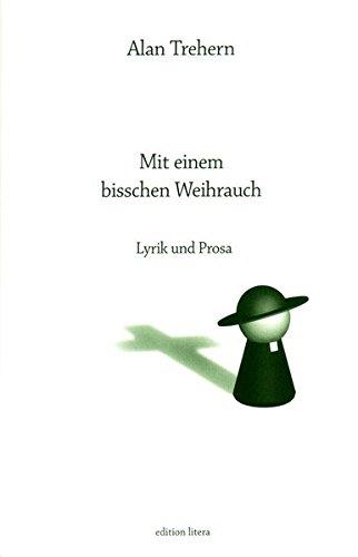 Mit einem bisschen Weihrauch: Lyrik und Prosa (edition litera)