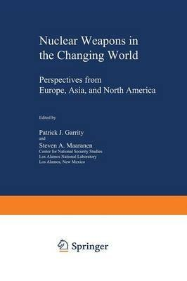 nuclear-weapons-in-the-changing-world-perspectives-from-europe-asia-and-north-america-edited-by-patr