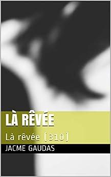 Torrent Para Descargar Là rêvée: Là rêvée (310) (Texte Jacme Gaudas t. 1) Epub Gratis No Funciona