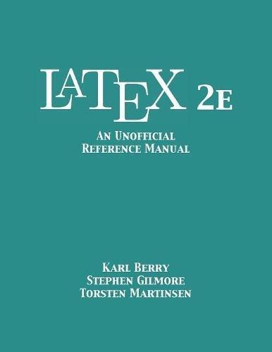 Preisvergleich Produktbild LaTeX 2e: An Unofficial Reference Manual