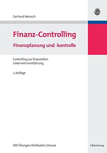FinanzControlling: Finanzplanung und kontrolle<br>Controlling zur finanziellen Unternehmensführung: Finanzplanung und -kontrolleControlling zur ... (Managementwissen für Studium und Praxis)