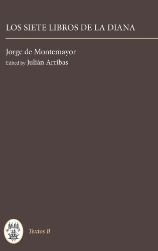 Los Siete Libros de La Diana: 41 (Coleccion Tamesis: Serie B, Textos) por Jorge De Montemayor