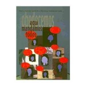 Aqui mandamos obedecemos todos/Here We Order, We all Obey por Maria Marvan Laborde