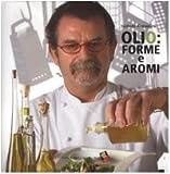 Scarica Libro Olio forme e aromi (PDF,EPUB,MOBI) Online Italiano Gratis