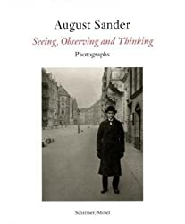 August Sander: Seeing, Observing, Thinking by Agnes Sire (2009-09-10)