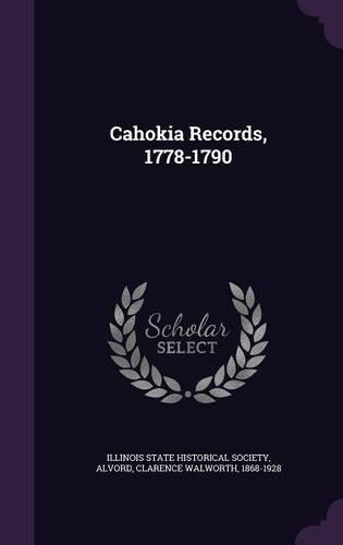 Cahokia Records, 1778-1790
