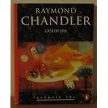 Goldfish (Penguin 60s) by Raymond Chandler (1995-07-06)