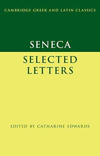 Seneca: Selected Letters (Cambridge Greek and Latin Classics) (English Edition)
