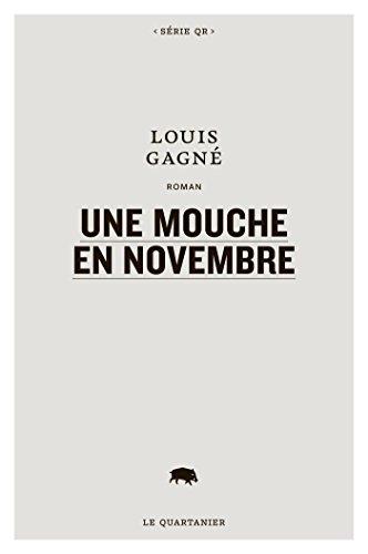 Louis Gagné - Une mouche en novembre