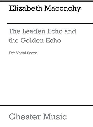 Elizabeth Maconchy: the Leaden Echo and Golden Echo (Vocal Score) - Elizabeth-das Goldene